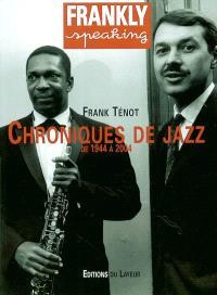 Frankly speaking : chroniques de jazz, de 1944 à 2004