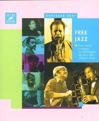 Free jazz : une étude critique et stylistique du jazz des années 1960