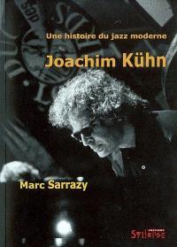 Joachim Kühn : une histoire du jazz moderne
