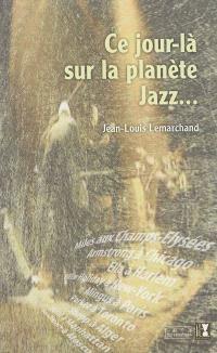 Ce jour-là sur la planète jazz