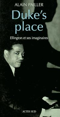 Duke's place : Ellington et ses imaginaires