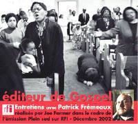 Editeur de gospel : entretiens avec Patrick Frémeaux