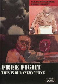 Free fight : this is our, new, thing