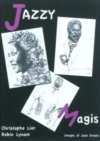 Jazzy magis : images of jazz greats