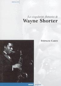 Les singularités flottantes de Wayne Shorter