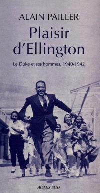 Plaisir d'Ellington : Duke et ses hommes : essai