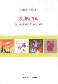 Sun Ra : palmiers et pyramides