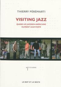 Visiting jazz : quand les jazzmen américains ouvrent leur porte