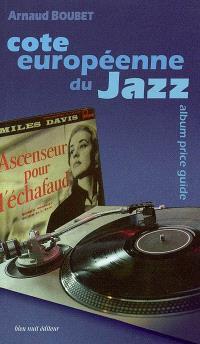 Cote européenne du jazz : vinyles de collection = European jazz album price guide : vinyl collectors