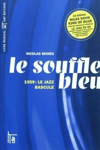 Le souffle bleu : 1959, le jazz bascule