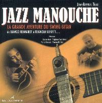 Jazz manouche : la grande aventure du swing gitan : de Django Reinhardt à Tchavolo Schmitt...