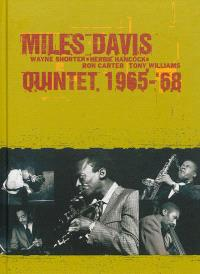 Miles Davis, Wayne Shorter, Herbie Hancock, Ron Carter, Tony Williams : quintet, 1965-1968
