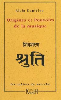 Les cahiers du mleccha. Volume 1, Origines et pouvoirs de la musique