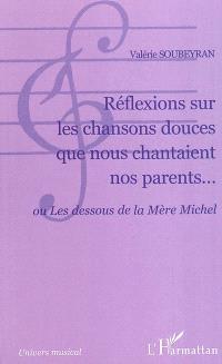 Réflexions sur les chansons douces que nous chantaient nos parents... ou Les dessous de la Mère Michel