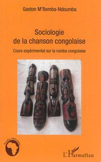 Sociologie de la chanson congolaise : cours expérimental sur la rumba congolaise