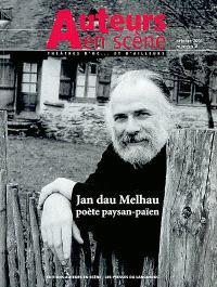 Auteurs en scène. n° 4, Jan Dau Melhau, poète paysan-païen.
