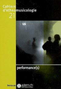 Cahiers d'ethnomusicologie. n° 21, Performance(s)