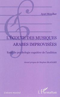 L'écoute des musiques arabes improvisées : essai de psychologie cognitive de l'audition