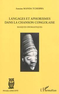 Langages et aphorismes dans la chanson congolaise : masques onomastiques