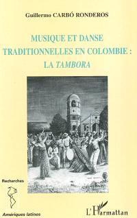 Musique et danse traditionnelles en Colombie : la tambora