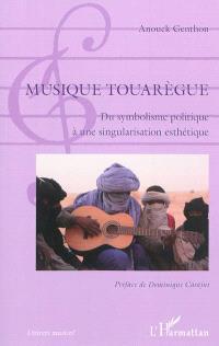 Musique touarègue : du symbolisme politique à une singularisation esthétique