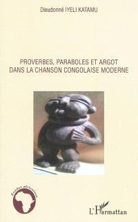 Proverbes, paraboles et argot dans la chanson congolaise moderne