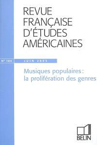 Revue française d'études américaines. n° 104, Musiques populaires : la prolifération des genres