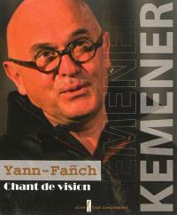 Yann-Fanch Kemener : chant de vision