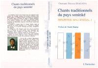 Chants traditionnels du pays soninké = Sooninka'ra gànninkà-n-sùugù : chants nuptiaux, de circoncision et autres, recueillis à Kaédi (Mauritanie)