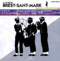 La Kevrenn Brest-Sant-Mark : bagad d'exceptions
