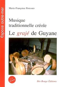 La musique traditionnelle créole : le grajé de Guyane