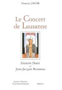 Le concert de Lausanne : Gustave Doret et Jean-Jacques Rousseau