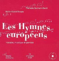 Les hymnes européens : les hymnes nationaux des vingt-cinq pays de l'Union européenne