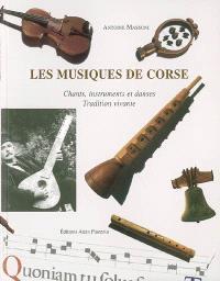Les musiques de Corse : chants, instruments et danses : tradition vivante