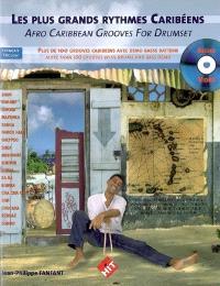 Les plus grands rythmes caribéens : plus de 100 grooves caribéens avec démo basse batterie = Afro caribean grooves for drumset : more than 100 grooves with drums and bass demo