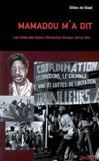 Mamadou m'a dit : les luttes des foyers, Révolution Afrique, Africa Fête... : entretiens avec Patricia Tang, après la disparition de Mamadou Konté, Sao Paulo, 13-18 juillet 2007
