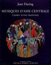Musiques d'Asie centrale : l'esprit d'une tradition