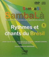 Sambasi sambalà : une histoire à travers six titres pour apprendre en s'amusant. Volume 1, Rythmes et chants du Brésil