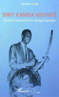 Sory Kandia Kouyaté : chantre immortel d'une Afrique éternelle