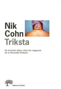 Triksta : un écrivain blanc chez les rappeurs de La Nouvelle-Orléans
