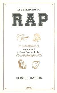 Le dictionnaire du rap : de A jusqu'à Z, le grand remix du hip-hop