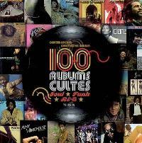 100 albums cultes : soul, funk, R & B