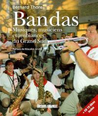 Bandas : musiques, musiciens et ambiances du Grand Sud