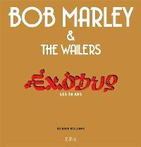 Bob Marley & the Wailers : Exodus, les 30 ans