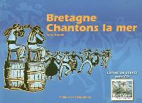 Bretagne, chantons la mer