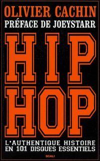 Hip-hop : l'authentique histoire en 101 disques essentiels