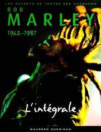 L'intégrale Bob Marley : les secrets de toutes ses chansons