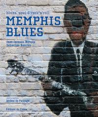 Memphis blues : blues, soul & rock'n'roll
