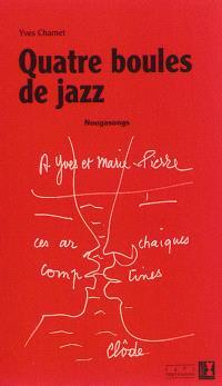 Quatre boules de jazz : nougasongs