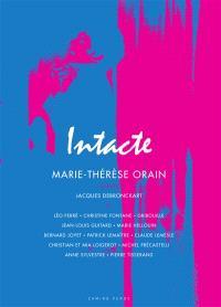 Intacte : Marie-Thérèse Orain chante Jacques Debronckart et Léo Ferré, Christine Fontane...